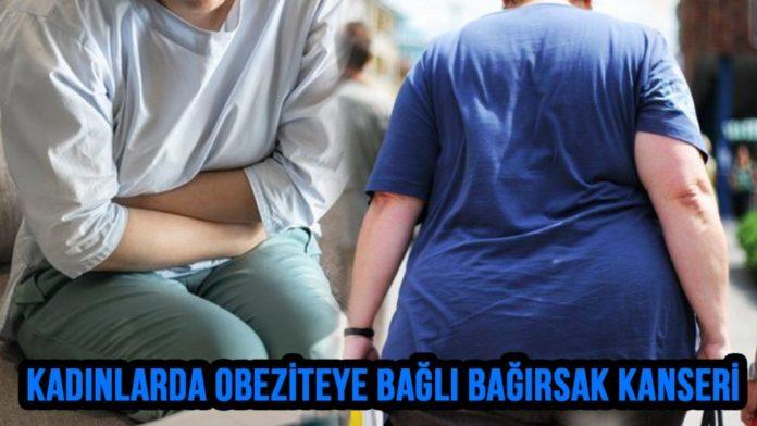 kadınlarda obezite bagirsak kanseri